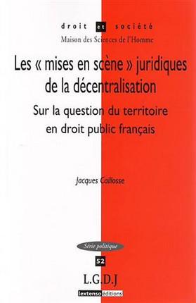 """Les """"mises en scène"""" juridiques de la décentralisation"""
