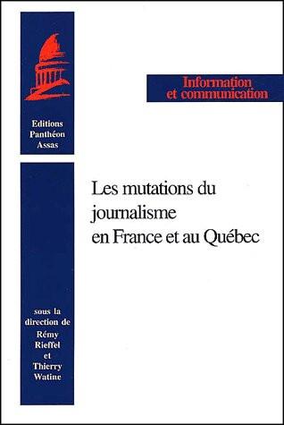 Les mutations du journalisme en France et au Québec