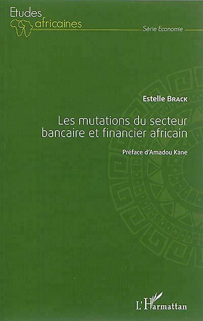 Les mutations du secteur bancaire et financier africain