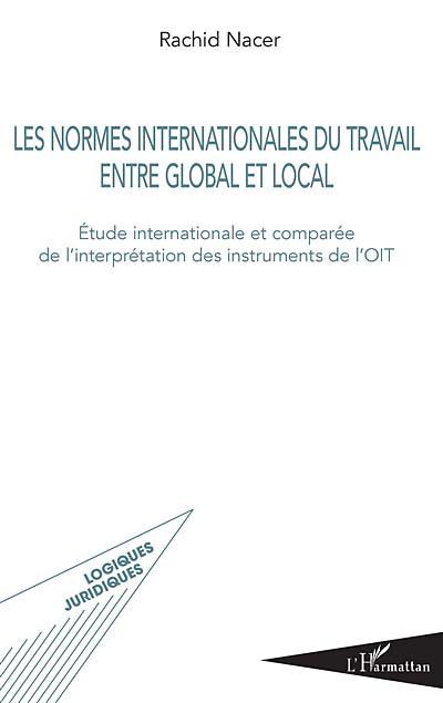 Les normes internationales du travail entre global et local