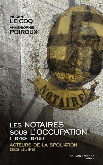 Les notaires sous l'occupation (1940-1945)
