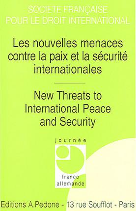 Les nouvelles menaces contre la paix et la sécurité internationales - New Threats to International Peace and Security