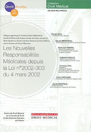 Les nouvelles responsabilités médicales depuis la loi n°2002-303 du 4 mars 2002 (coffret 1 CD-Rom)
