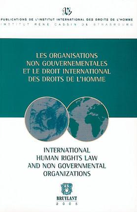Les organisations non gouvernementales et le droit international des droits de l'homme