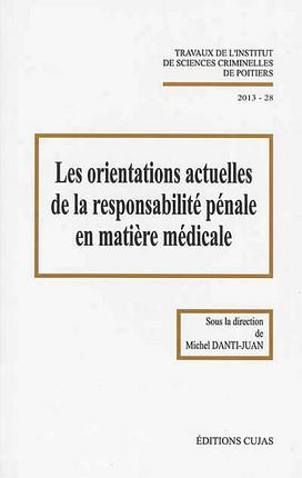 Les orientations actuelles de la responsabilité pénale en matière médicale, 2013