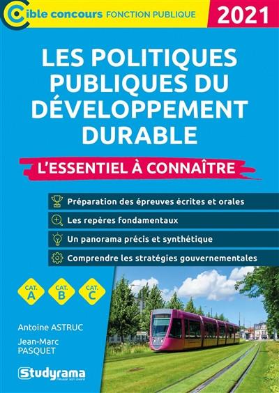 Les politiques publiques du développement durable : l'essentiel à connaître 2021