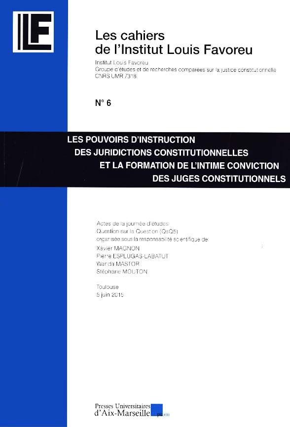 Les pouvoirs d'instruction des juridictions constitutionnelles et la formation de l'intime conviction des juges constitutionnels