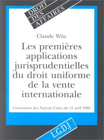 Les premières applications jurisprudentielles du droit uniforme de la vente internationale