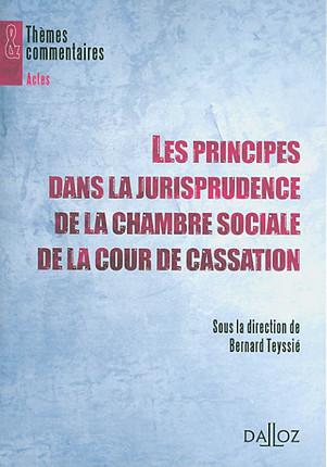 Les principes dans la jurisprudence de la chambre sociale de la Cour de cassation