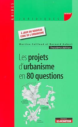 Les projets d'urbanisme en 80 questions