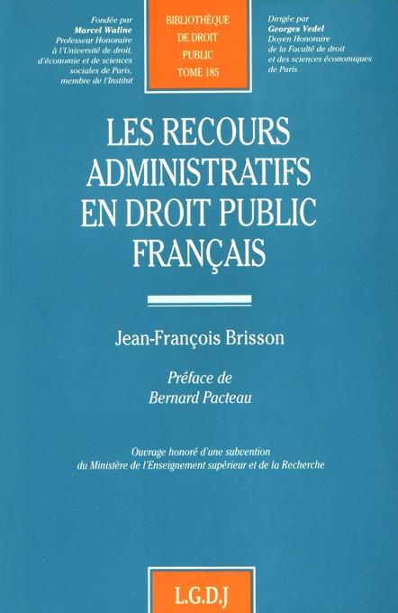 Les recours administratifs en droit public français