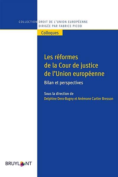 Les réformes de la Cour de justice de l'Union européenne