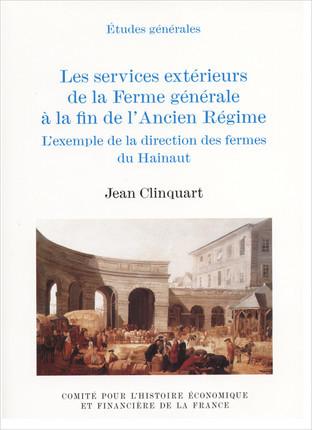 Les services extérieurs de la ferme générale à la fin de l'Ancien Régime. L'exemple de la direction des fermes du Hainaut