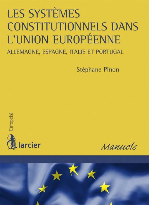 Les systèmes constitutionnels dans l'Union européenne