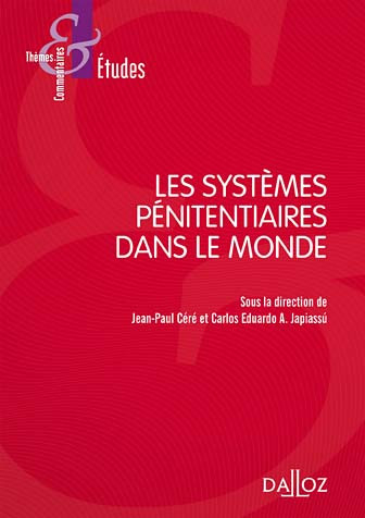 Les Systemes Penitentiaires Dans Le Monde Cere Japiassu 9782247160884 Lgdj Fr