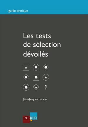 Les tests de sélection dévoilés