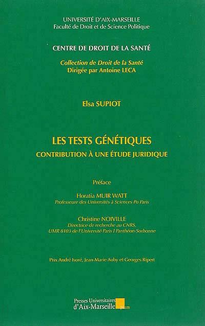 Les tests génétiques : contribution à une étude juridique