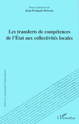 Les transferts de compétences de l'Etat aux collectivités locales