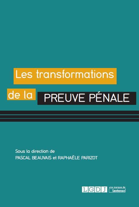 [EBOOK] Les transformations de la preuve pénale