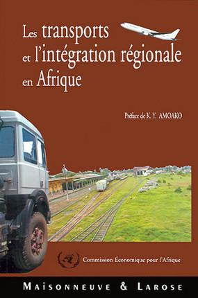 Les transports et l'intégration régionale en Afrique