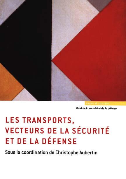 Les transports, vecteurs de la sécurité et de la défense