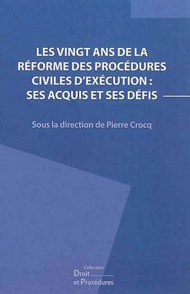 Les vingt ans de la réforme des procédures civiles d'exécution : ses acquis et ses défis