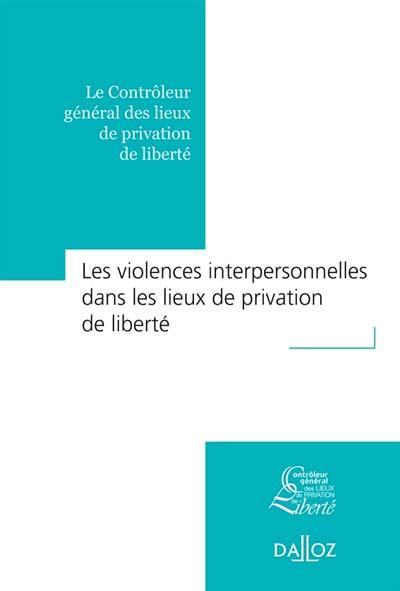 Les violences interpersonnelles dans les lieux de privation de liberté