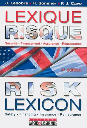 Lexique risque français-anglais-américain : sécurité, financement, assurance, réassurance