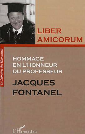 Liber amicorum - Hommage en l'honneur du professeur Jacques Fontanel
