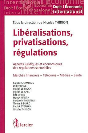 Libéralisations, privatisations, régulations