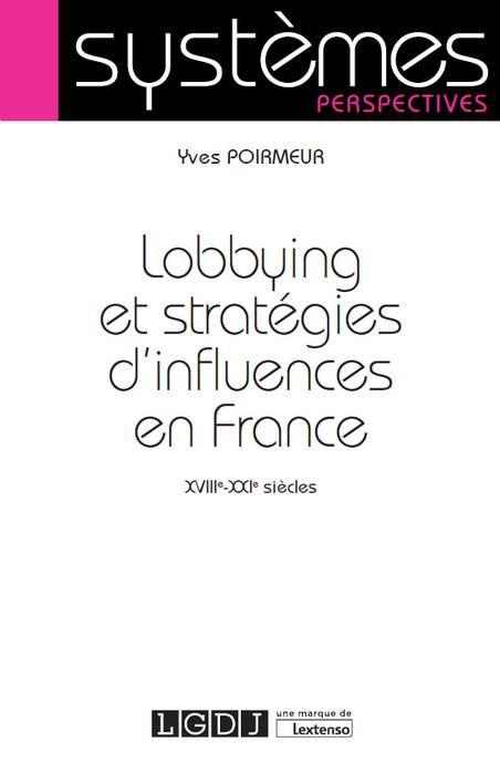 [EBOOK] Lobbying et stratégies d'influences en France