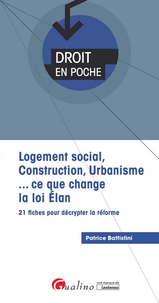 Logement social, construction, urbanisme... ce que change la loi ELAN [EBOOK]