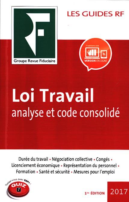 Loi Travail 2017 : analyse et code consolidé