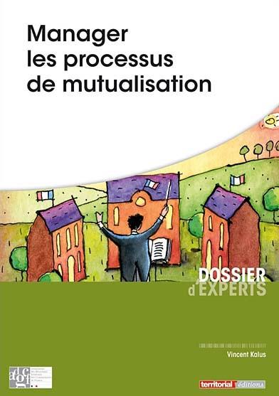 Manager les processus de mutualisation