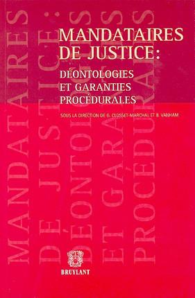 Mandataires de justice : déontologies et garanties procédurales