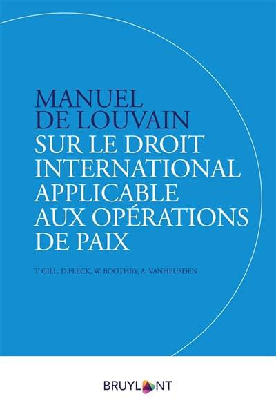 Manuel de Louvain sur le droit international applicable aux opérations de paix