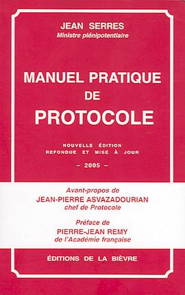 Manuel pratique de protocole - Edition 2005