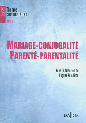 Mariage-conjugalité, parenté-parentalité