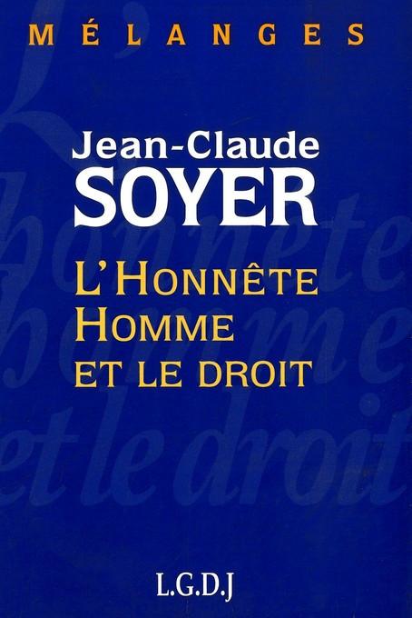 Mélanges en l'honneur de J.-Cl. Soyer : L'Honnête Homme et le droit