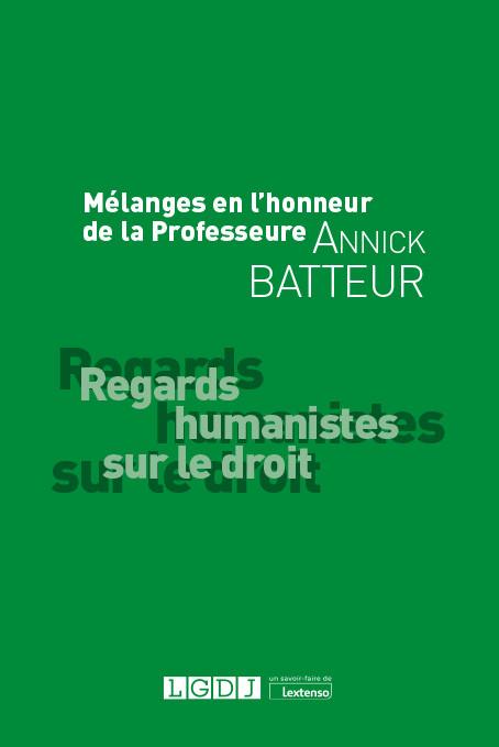 Mélanges en l'honneur de la Professeure Annick Batteur