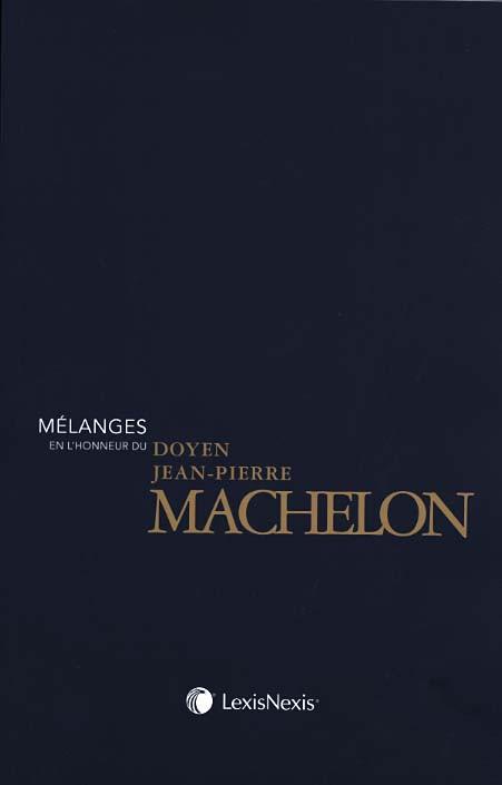 Mélanges en l'honneur du doyen Jean-Pierre Machelon