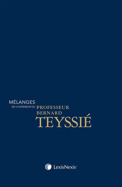 Mélanges en l'honneur du Professeur Bernard Teyssié