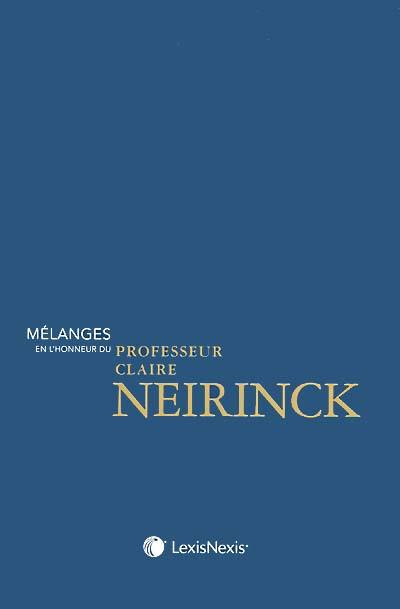 Mélanges en l'honneur du professeur Claire Neirinck
