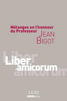 Mélanges en l'honneur du Professeur Jean Bigot