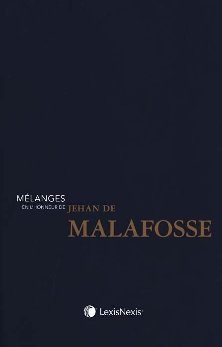 Mélanges en l'honneur du Professeur Jehan de Malafosse