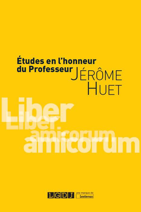 Études en l'honneur du professeur Jérôme Huet