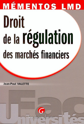 Mémentos LMD - Droit de la régulation des marchés financiers