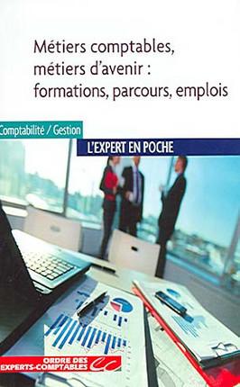 Métiers comptables, métiers d'avenir : formations, parcours, emplois