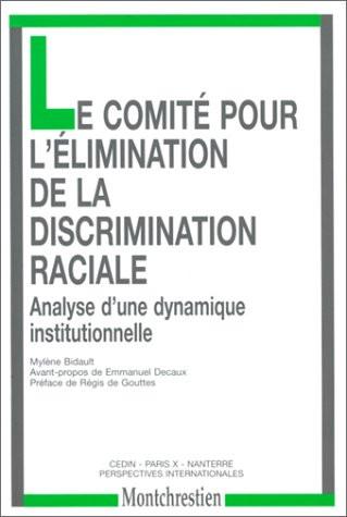 N° 12. Le comité pour l'élimination de la discrimination raciale. Analyse d'une dynamique institutionnelle
