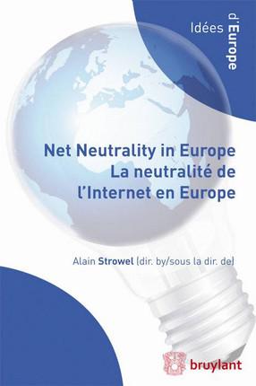 Net Neutrality in Europe - La neutralité de l'Internet en Europe